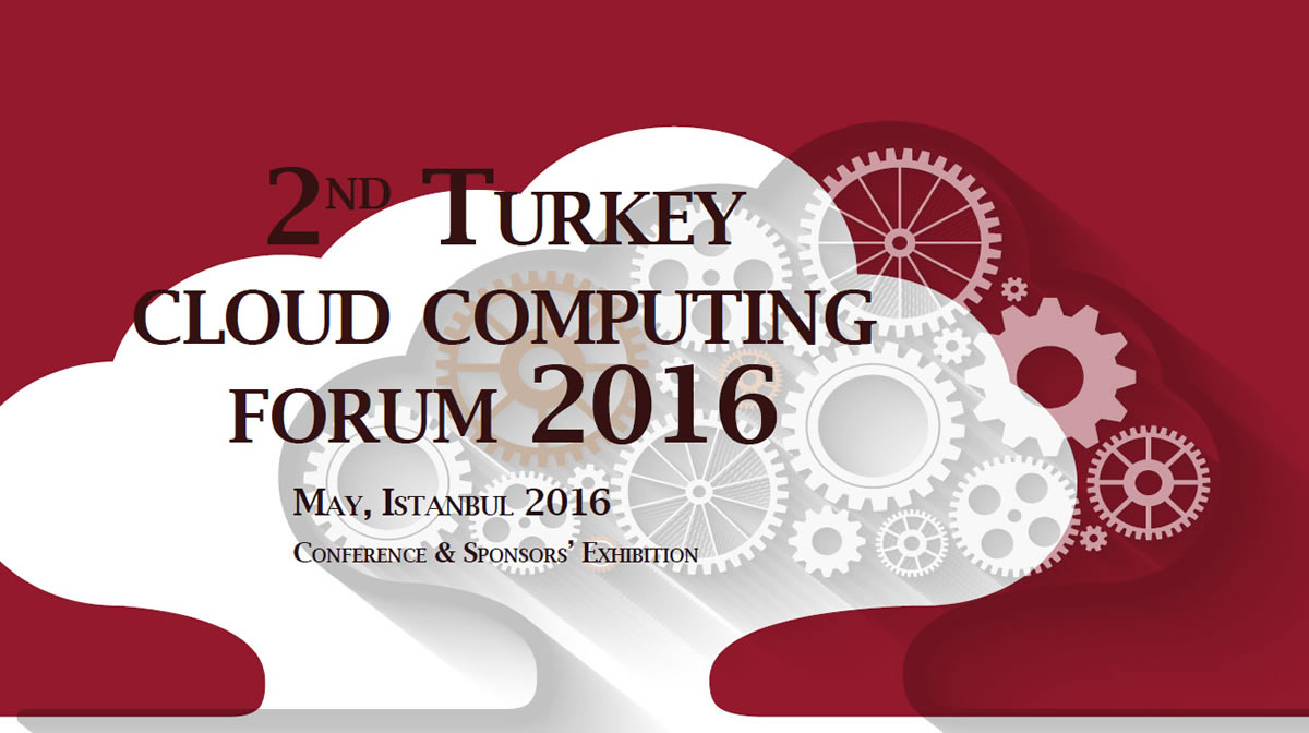 2nd Turkey Cloud Computing Forum