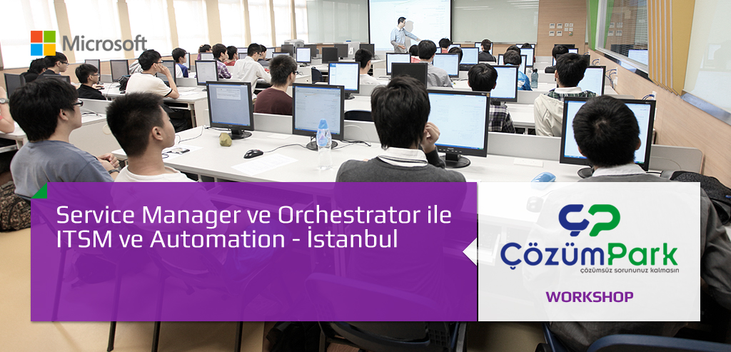 Microsoft Service Manager ve Orchestrator ile ITSM ve Automation - İstanbul