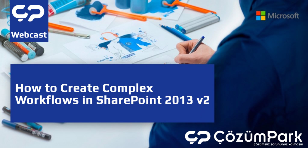 How to Create complex workflows in SharePoint 2013 v2