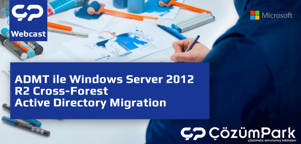 ADMT ile Windows Server 2012 R2 Cross-Forest Active Directory Migration
