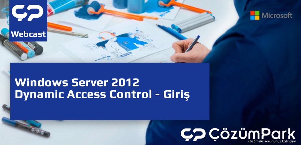 Windows Server 2012 Dynamic Access Control - Giriş