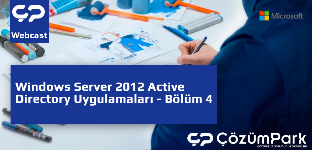 Windows Server 2012 Active Directory Uygulamaları - Bölüm 4