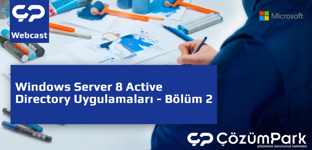 Windows Server 8 Active Directory Uygulamaları - Bölüm 2