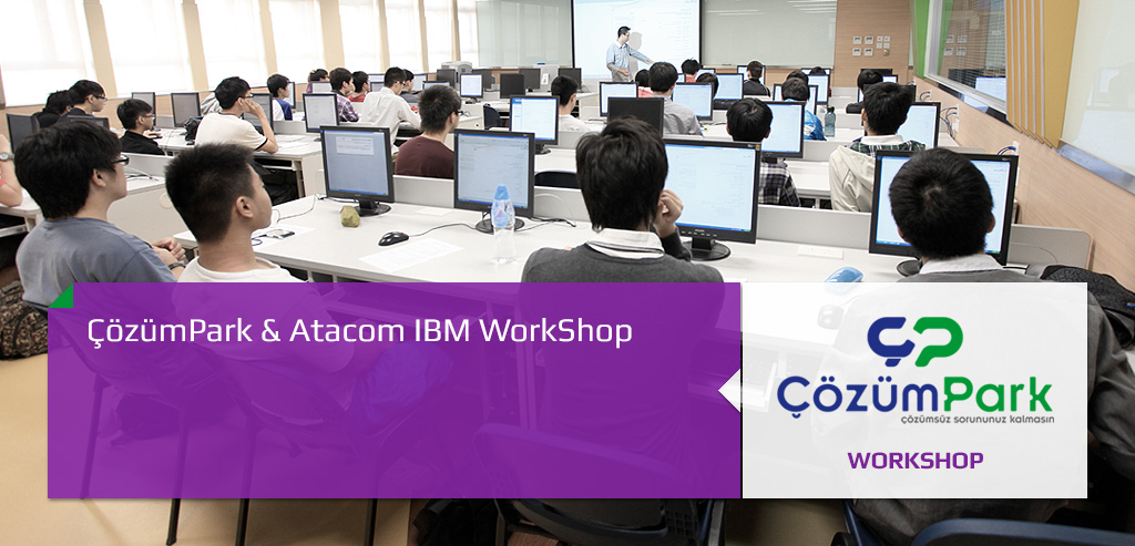 ÇözümPark & Atacom IBM WorkShop